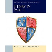 Henry IV Part 1: Oxford School Shakespeare, Paperback/William Shakespeare