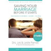Saving Your Marriage Before It Starts: Seven Questions to Ask Before -- And After -- You Marry, Hardcover