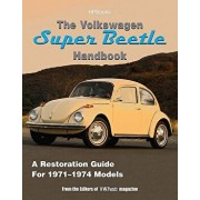The Volkswagen Super Beetle Handbookhp1483: How to Restore, Maintain and Repair Your VW Super Beetle, Covers All Models 1971 to 1974, Paperback/Editors of Vw Trends Magazine