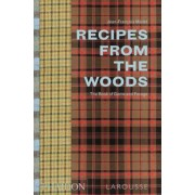 Recipes from the Woods: The Book of Game and Forage, Hardcover
