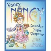 Fancy Nancy: Saturday Night Sleepover, Hardcover