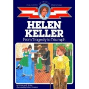 Helen Keller: From Tragedy to Triumph, Paperback