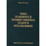 Tehnici de diagnostic si tratament chirurgical utilizate in patologia mamara - Mihai Pricop