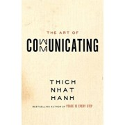 The Art of Communicating, Paperback/Thich Nhat Hanh