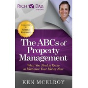 The ABCs of Property Management: What You Need to Know to Maximize Your Money Now, Paperback