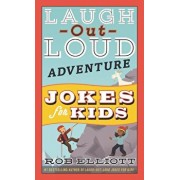 Laugh-Out-Loud Adventure Jokes for Kids, Paperback/Rob Elliott