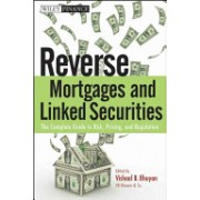 Reverse Mortgages and Linked Securities - The Complete Guide to Risk, Pricing, and Regulation (Bhuyan Vishaal B.)(Cartonat) (9780470584620)
