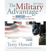The Military Advantage, 2017 Edition: The Military.com Guide to Military and Veterans Benefits, Paperback