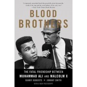 Blood Brothers: The Fatal Friendship Between Muhammad Ali and Malcolm X, Paperback