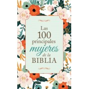 Las 100 Principales Mujeres de la Biblia: The Top 100 Women of the Bible, Paperback