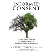 Informed Consent: Critical Truths Essential to Your Health and to the Health of Future Generations, Paperback