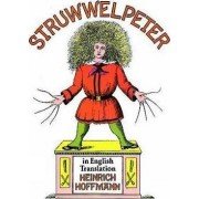 Struwwelpeter in English Translation by Heinrich Hoffmann
