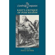 The Cambridge Companion to Kant's Critique of Pure Reason, Paperback/Paul Guyer