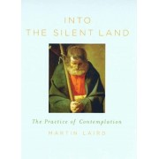 Into the Silent Land. The Practice of Contemplation, Paperback/Martin Laird