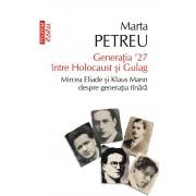 Generatia '27 intre Holocaust si Gulag. Mircea Eliade si Klaus Mann despre generatia tinara (eBook)