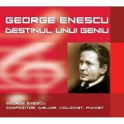 George Enescu - Destinul unui geniu:compozitor,dirijor,violonist,pianist (CD)
