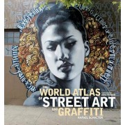 The World Atlas of Street Art and Graffiti, Hardcover