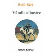 Vamile albastre/Emil Belu