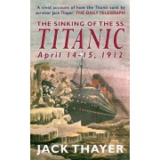 The Sinking of the the SS Titanic April 14-15, 1912, Paperback/Jack Thayer