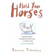 Hold Your Horses: Nuggets of Truth for People Who Love Horses...No Matter What, Paperback