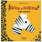 Martine Perrin Gira e rigira nella savana ISBN:9788882037819