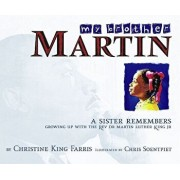 My Brother Martin: A Sister Remembers Growing Up with the Rev. Dr. Martin Luther King Jr., Hardcover/Christine King Farris