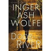 A Door in the River, Paperback/Inger Ash Wolfe