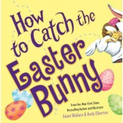 How to Catch the Easter Bunny, Hardcover