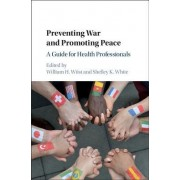 Preventing War and Promoting Peace: A Guide for Health Professionals