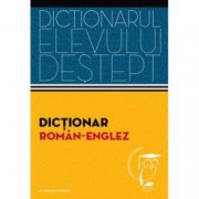 Dictionar roman - englez. Dictionarul elevului destept