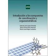 Lopez Peinado, Antonio Jose/y Otros Introduccion a los compuestos de coordinacion y organometali