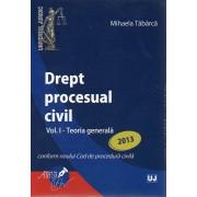 DREPT PROCESUAL CIVIL Volumul 1. Teoria generala 2013