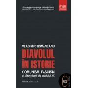 Diavolul in istorie. Comunism. fascism si cateva lectii ale secolului XX (eBook)