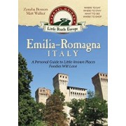 Emilia-Romagna, Italy: A Personal Guide to Little-Known Places Foodies Will Love, Paperback/Zeneba Bowers