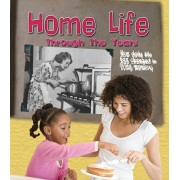 Home Life Through the Years. How Daily Life Has Changed in Living Memory, Paperback/Clare Lewis