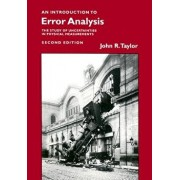 Introduction to Error Analysis, Second Edition: The Study of Uncertainties in Physical Measurements (Revised), Paperback (2nd Ed.)/John R. Taylor