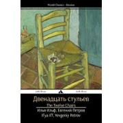 The Twelve Chairs: Dvenadtsat' Stul'ev, Paperback/Il'ya Il'f