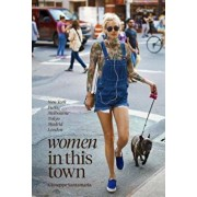 Women in This Town: New York, Paris, Melbourne, Tokyo, Madrid and London, Hardcover/Giuseppe Santamaria