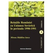 Relatiile Romaniei cu Uniunea Sovietica in perioada 1990-1991 - Miruna Madalina Iancu