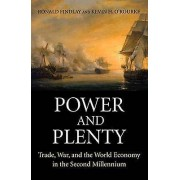 Power and Plenty by Ronald Findlay & Kevin H. ORourke