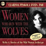 Women Who Run with the Wolves: Myths and Stories of the Wild Woman Archetype, Audiobook/Estes, Clarissa Pinkola