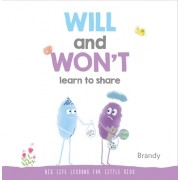 Will and Won't Learn to Share: Big Life Lessons for Little Kids