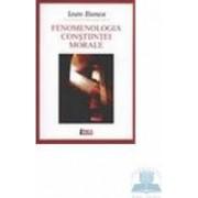 Fenomenologia constiintei morale - Ioan Bunea