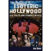 Esoteric Hollywood: Sex, Cults and Symbols in Film, Paperback