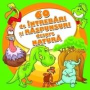 60 de intrebari si raspunsuri despre natura