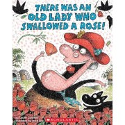 There Was an Old Lady Who Swallowed a Rose!, Paperback