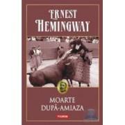 Moarte dupa-amiaza - Ernest Hemingway