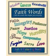 Faith Words Adult Coloring Book: Color the words that inspire you every day, Paperback/Jacquelyn Lynn