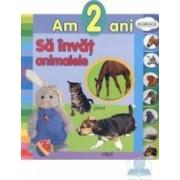 Am 2 ani - Sa invat animalele