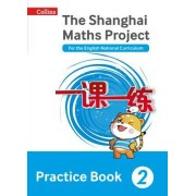 Shanghai Maths - The Shanghai Maths Project Practice Book Year 2: For the English National Curriculum